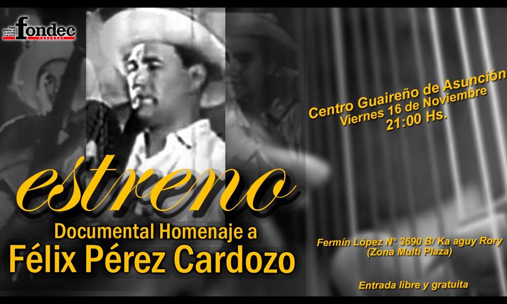 Estrenarán audiovisual homenaje a Félix Pérez Cardozo